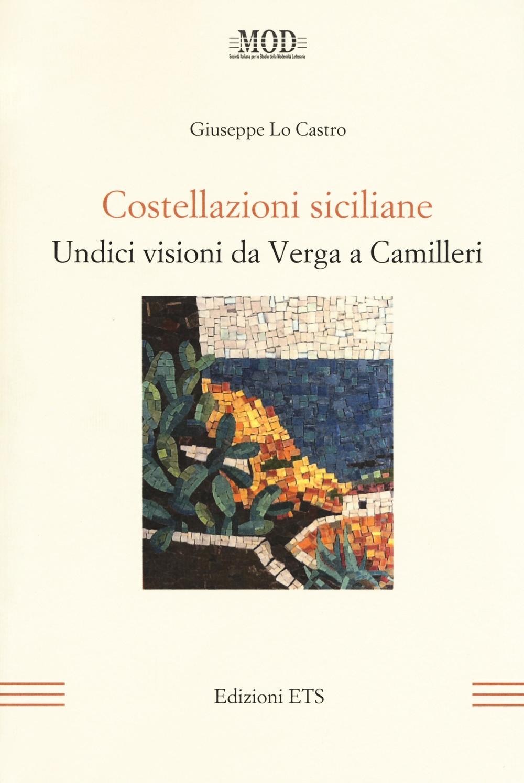 Costellazioni Siciliane. Undici Visioni Da Verga a Camilleri.