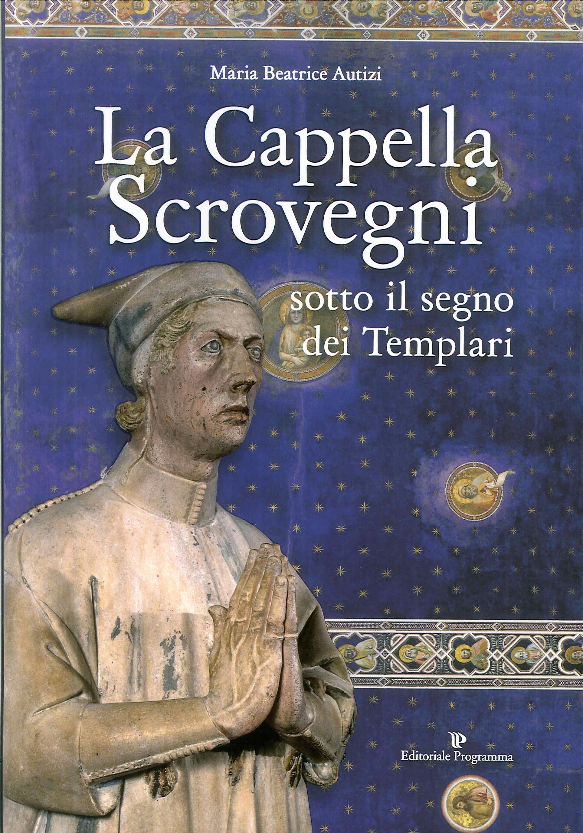La cappella Scrovegni sotto il segno dei Templari