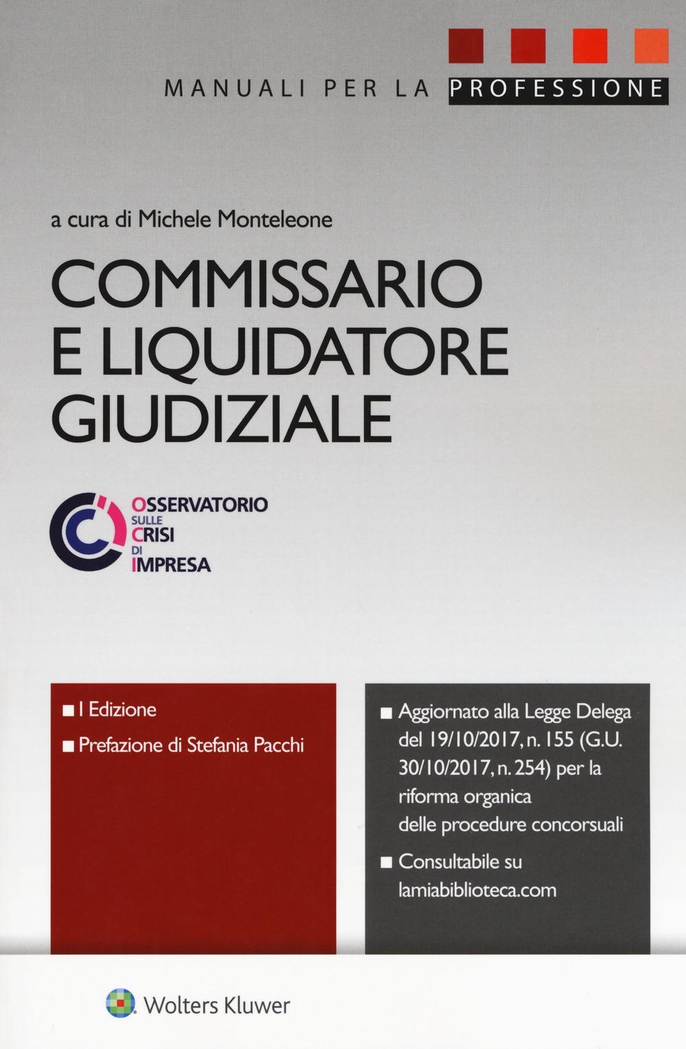Commissario e liquidatore giudiziale. Con ebook