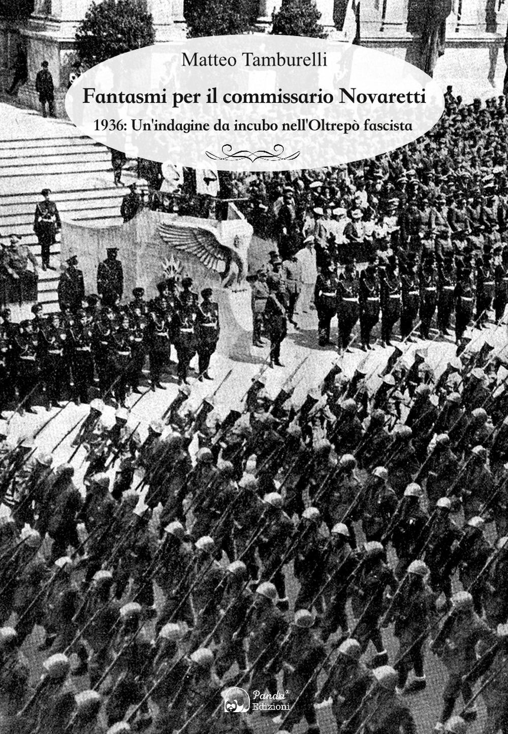 Fantasmi per il commissario Novaretti. 1936: un'indagine da incubo nell'Oltrepò fascista