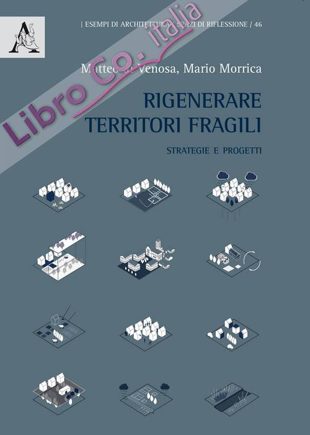 Rigenerare territori fragili. Strategie e progetti