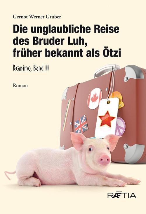 Die unglaubliche Reise des Bruder Luh, früher bekannt als Ötzi
