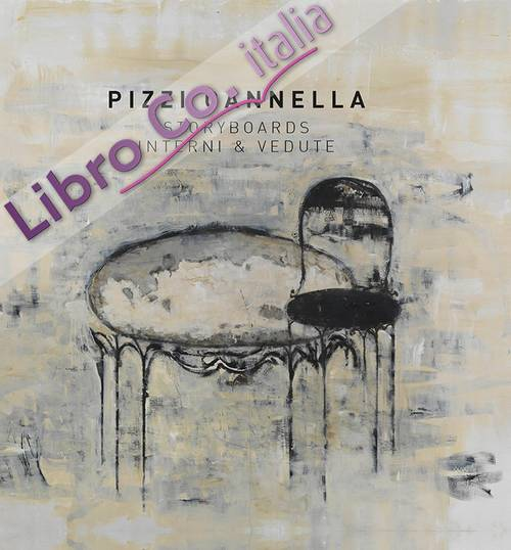 Pizzi Cannella. Storyboards interni & vedute