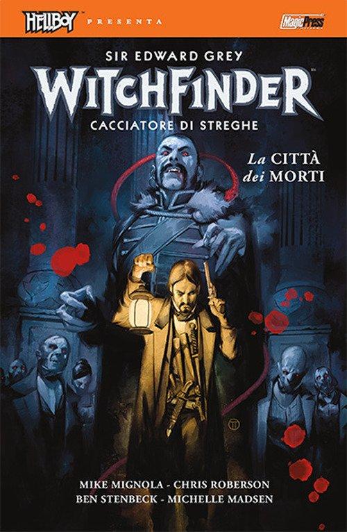 La città dei morti. Witchfinder. Vol. 4