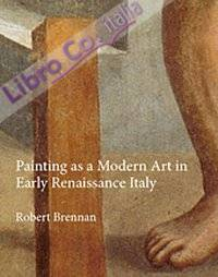 Painting as a Modern Art in Early Renaissance Italy