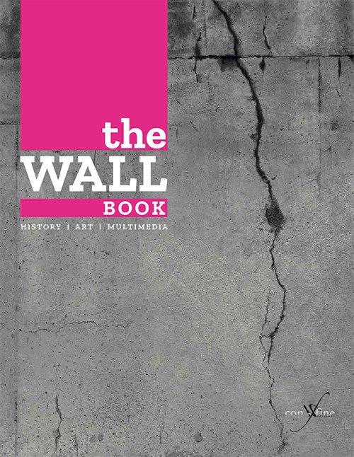 The Wall Book. History. Art. multimedia