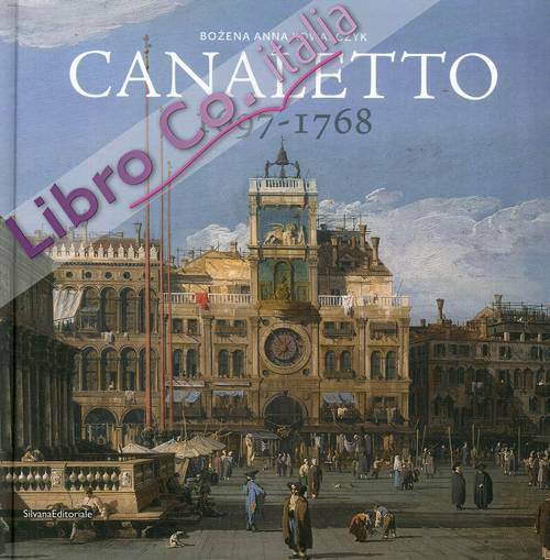 Canaletto 1697-1768. [English edition]