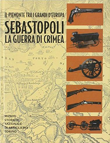 Il Piemonte tra i grandi d'Europa. Sebastopoli. La guerra di Crimea