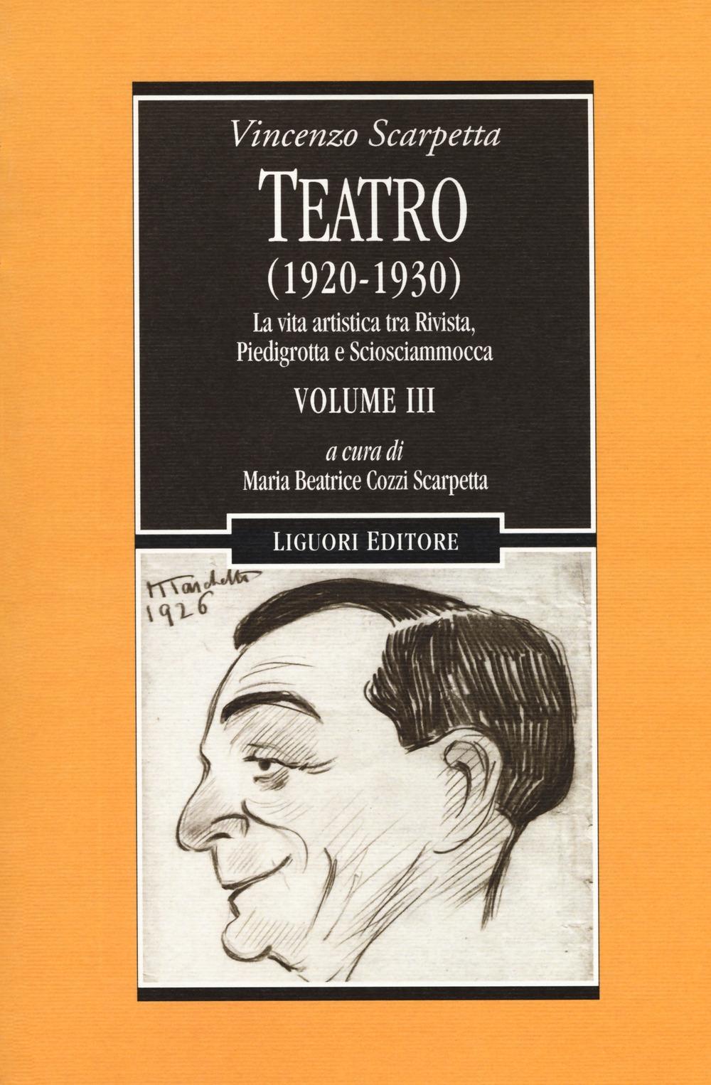 Teatro (1920-1930). Vol. 3: La vita artistica tra Rivista, Piedigrotta e Sciosciammocca