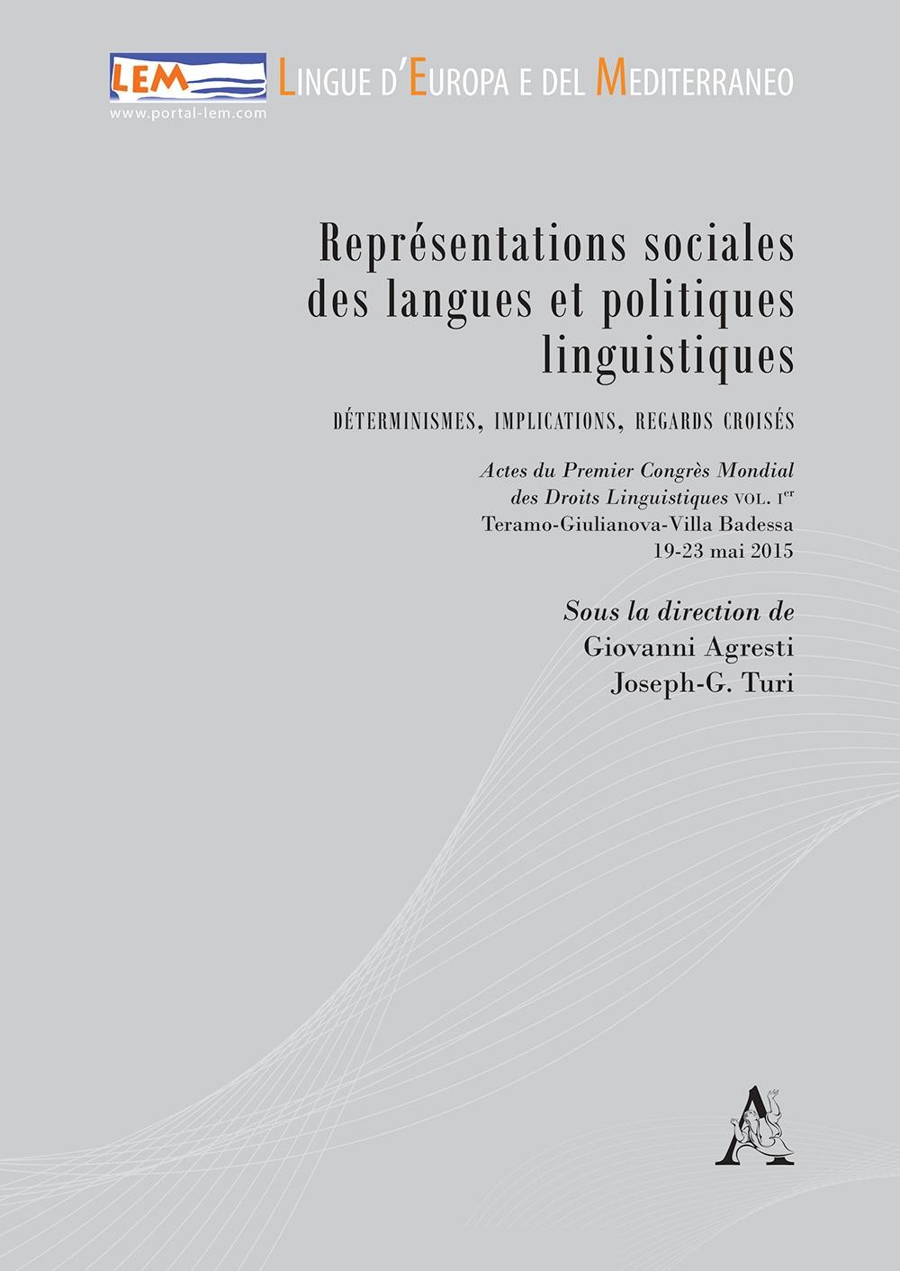 Représentations sociales des langues et politiques linguistiques. Déterminismes, implications, regards croisés