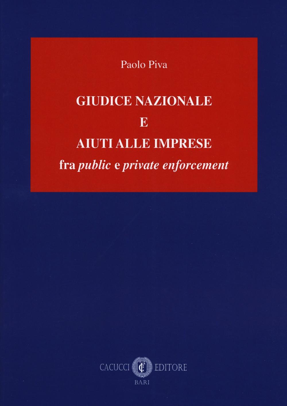 Giudice nazionale e aiuti alle imprese fra public e private enforcement