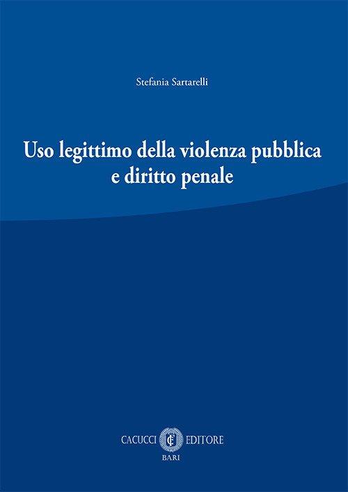 Uso legittimo della violenza pubblica e diritto penale