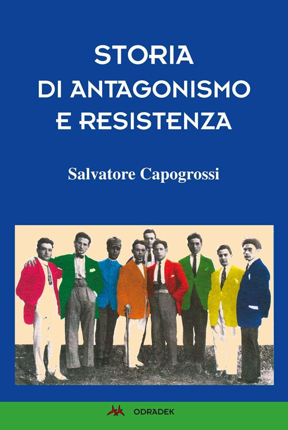 Storia di antagonismo e Resistenza