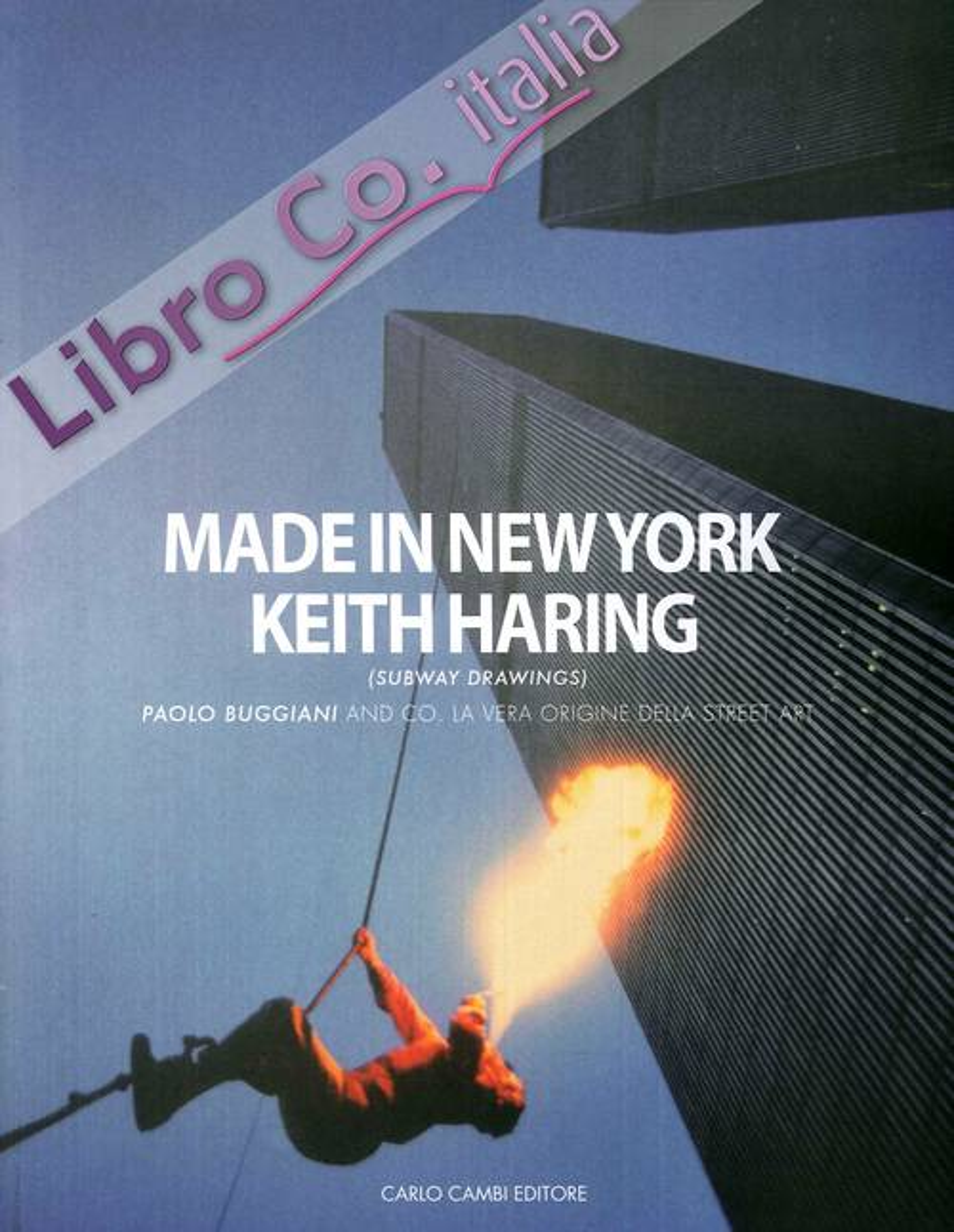 Made in New York. Keith Haring (Subway Drawings), Paolo Buggiani and Co. La vera origine della Street Art