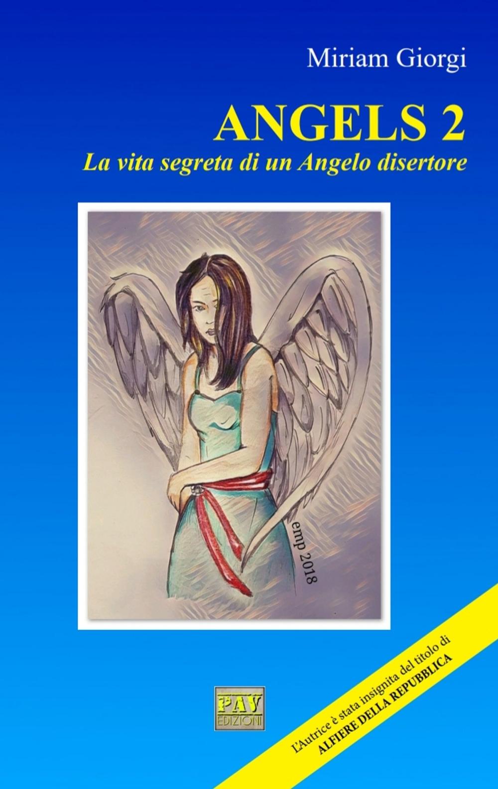 La vita segreta di un angelo disertore. Angels. Vol. 2