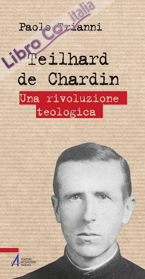 Teilhard de Chardin. Una rivoluzione teologica