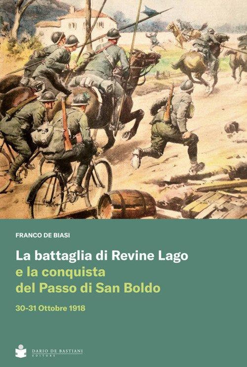 La battaglia di Revine Lago e la conquista del Passo di San Boldo 30-31 Ottobre 1918