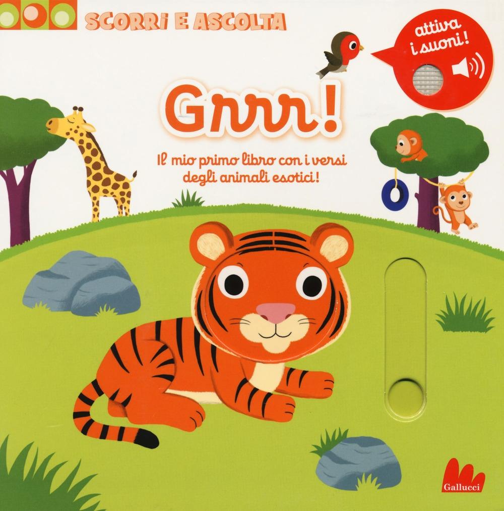 Grrr! Il mio primo libro con iversi degli animali esotici! Scorri e ascolta. Ediz. a colori