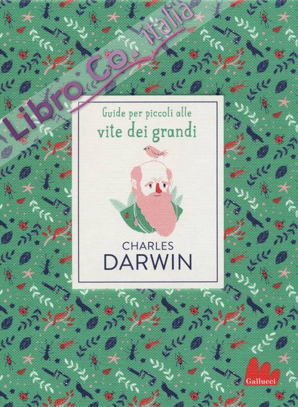 Charles Darwin. Guide per piccoli alle vite dei grandi