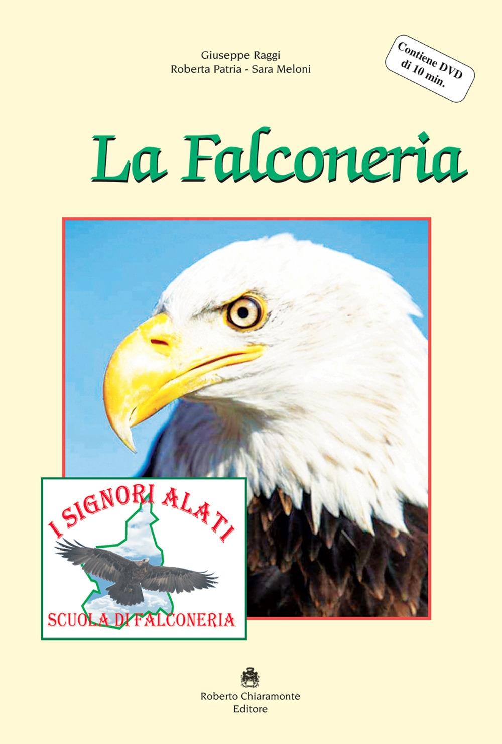 La falconeria. Con DVD video