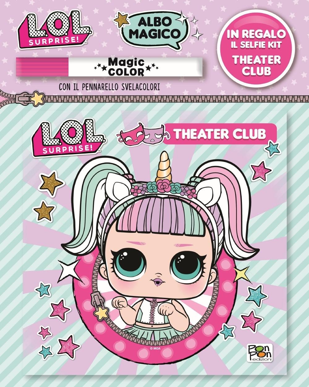 Theatre club. L.O.L surprise! Albo magico. Con gadget