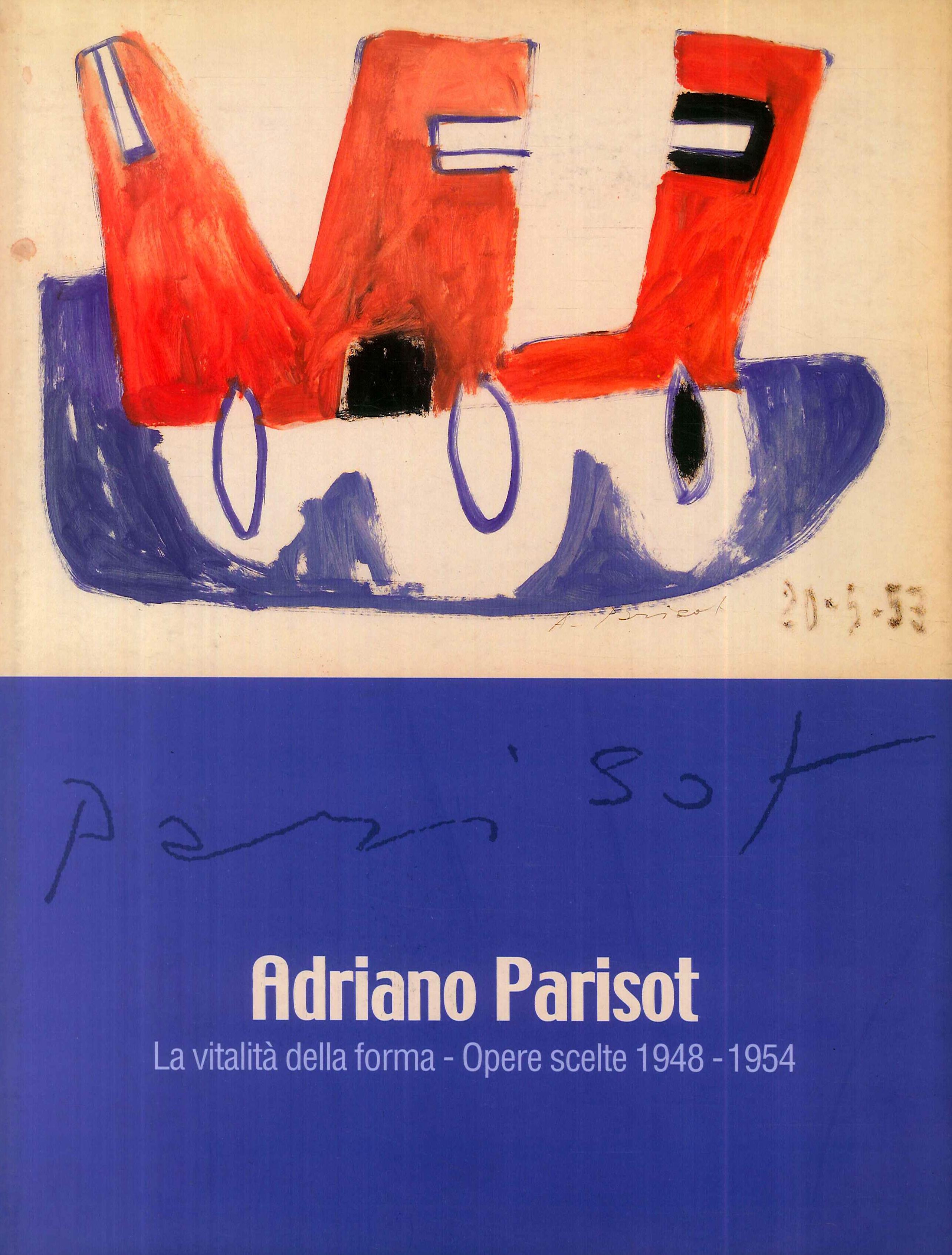 Adriano Parisot. La vitalità della forma. Opere scelte 1948-1954