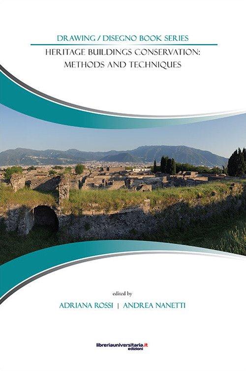 Heritage buildings conservation: methods and techniques. Atti delle giornate di studio (Napoli, 28-29 luglio 2015)