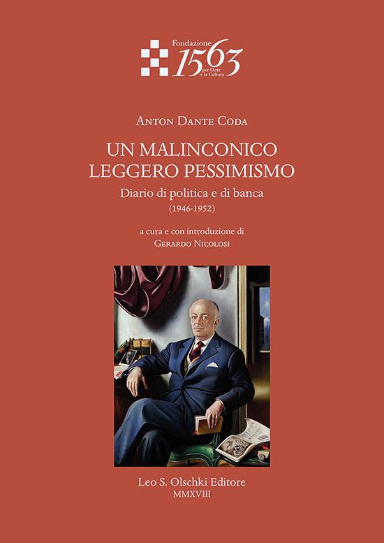 Un Malinconico Leggero Pessimismo. Diario di Politica e di Banca (1946-1952)
