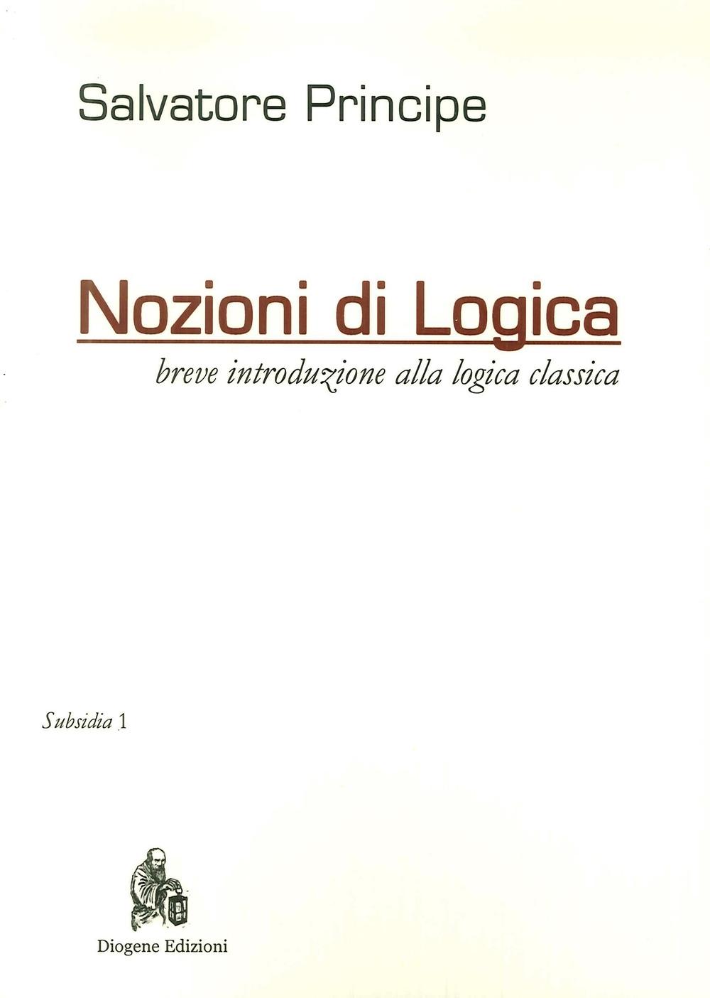 Nozioni di logica. Breve introduzione alla logica classica