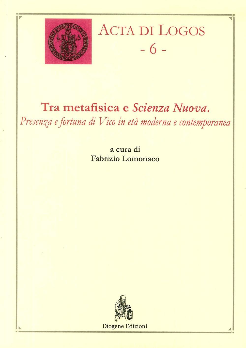 Tra metafisica e scienza nuova. Presenza e fortuna di vico in età moderna contemporanea