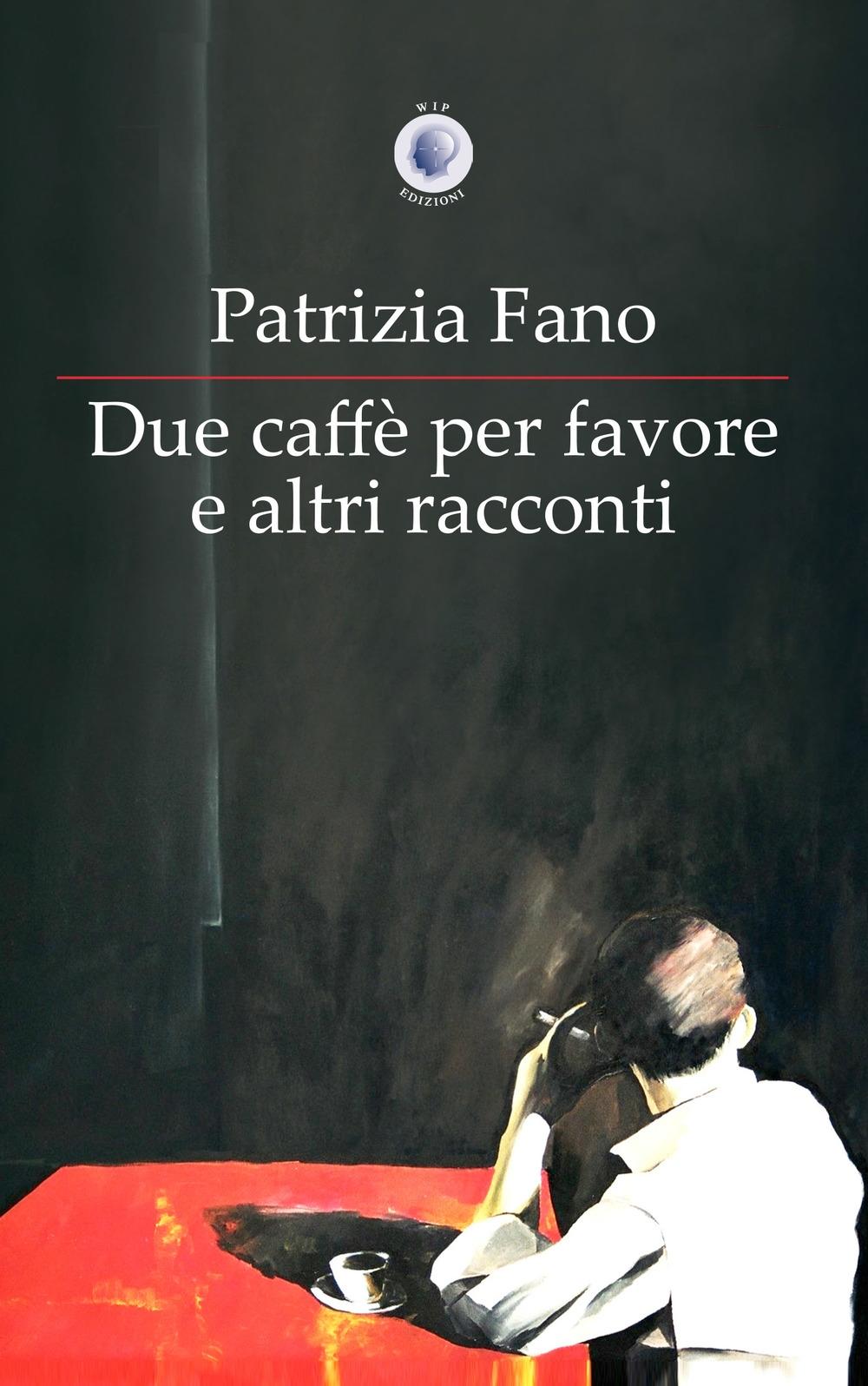 Due Caffe per Favore e altri Racconti