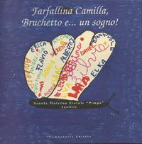 Farfallina Camilla, Bruchetto e... Un sogno!