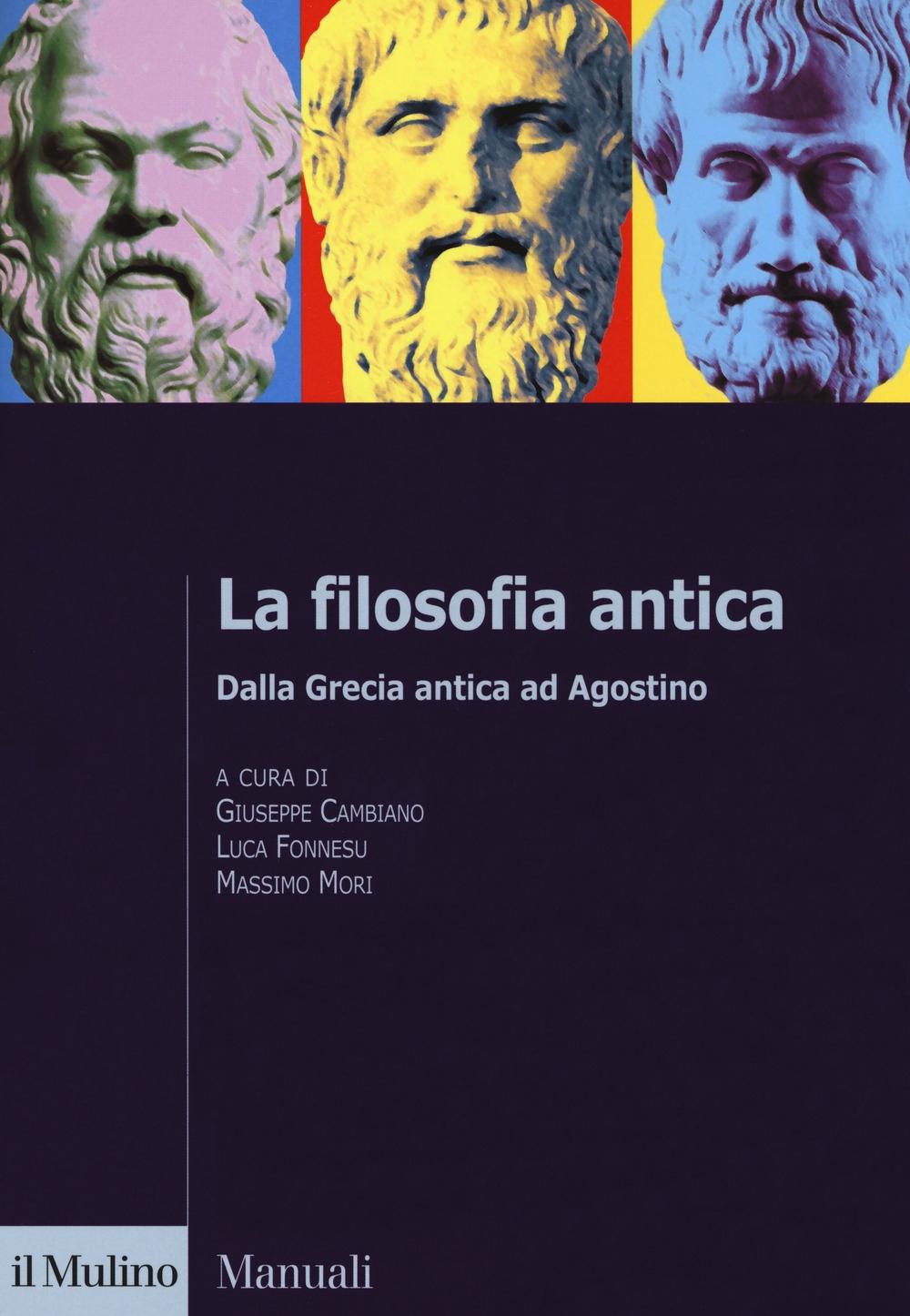 La filosofia antica. Dalla Grecia antica ad Agostino
