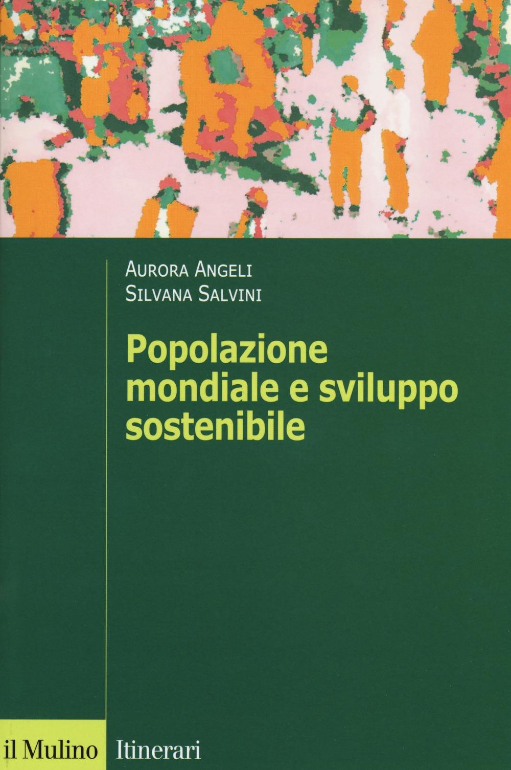 Popolazione mondiale e sviluppo sostenibile. Crescita, stagnazione e declino