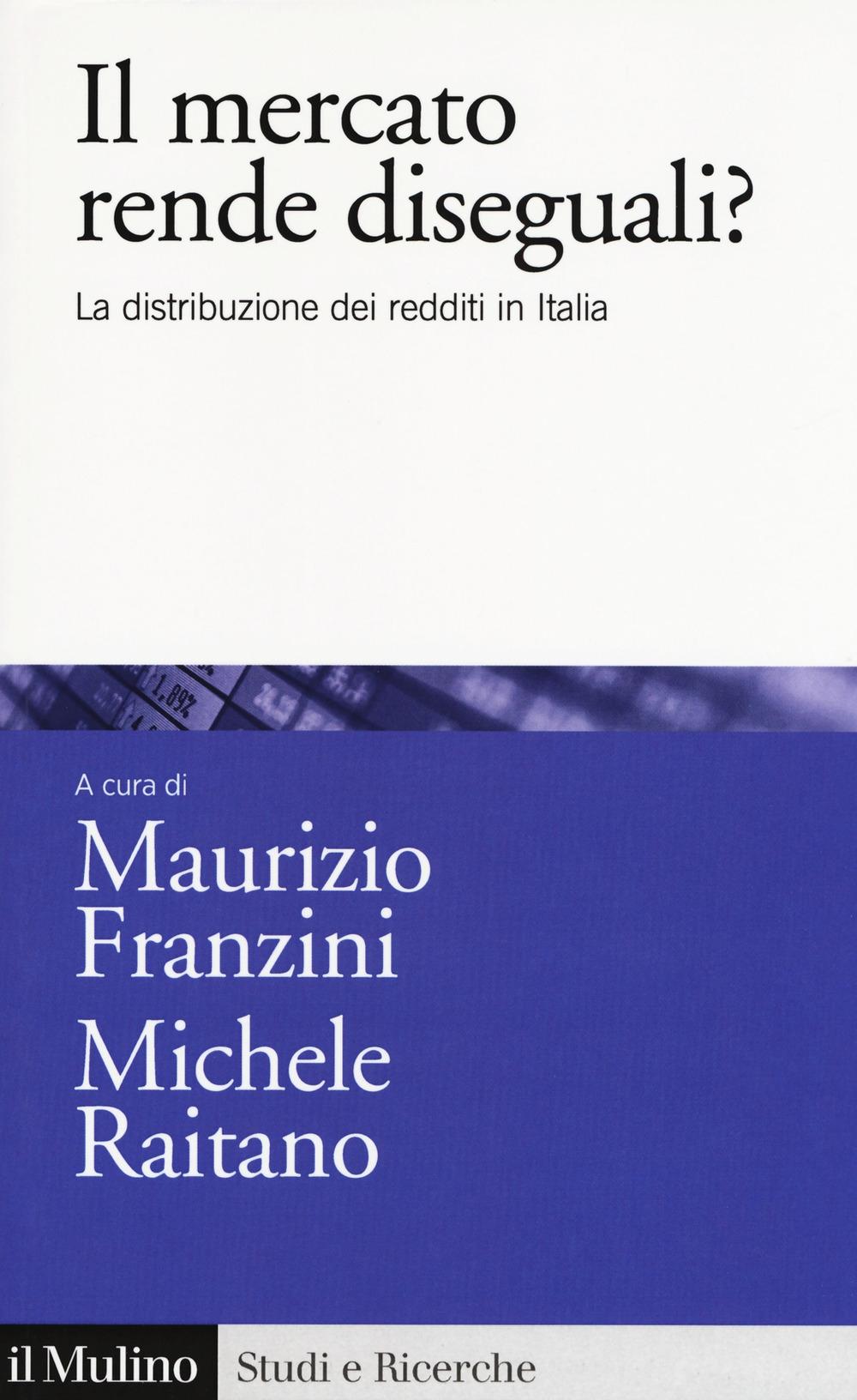 Il mercato rende diseguali? La distribuzione dei redditi in Italia
