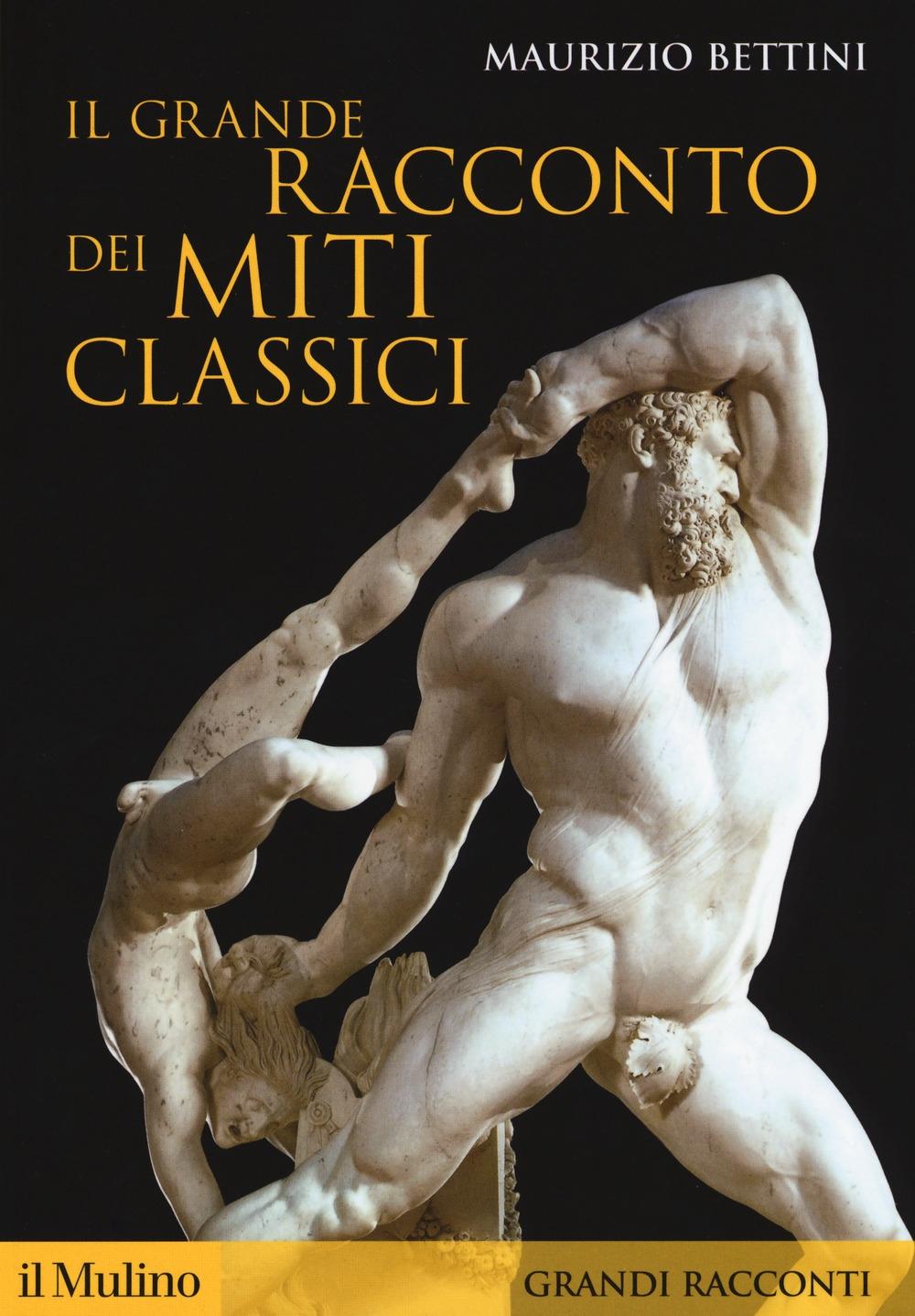 Il grande racconto dei miti classici
