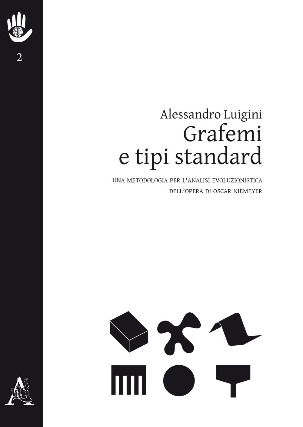 Grafemi e tipi standard. Una metodologia per l'analisi evoluzionistica dell'opera di Oscar Niemeyer
