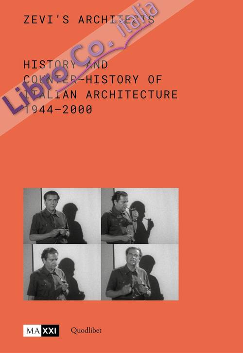Zevi's Architects. History and Counter-History of Italian Architecture 1944-2000