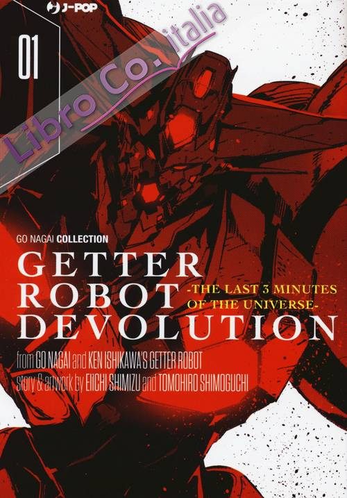 Getter robot devolution. The last 3 minutes of the universe. Vol. 1