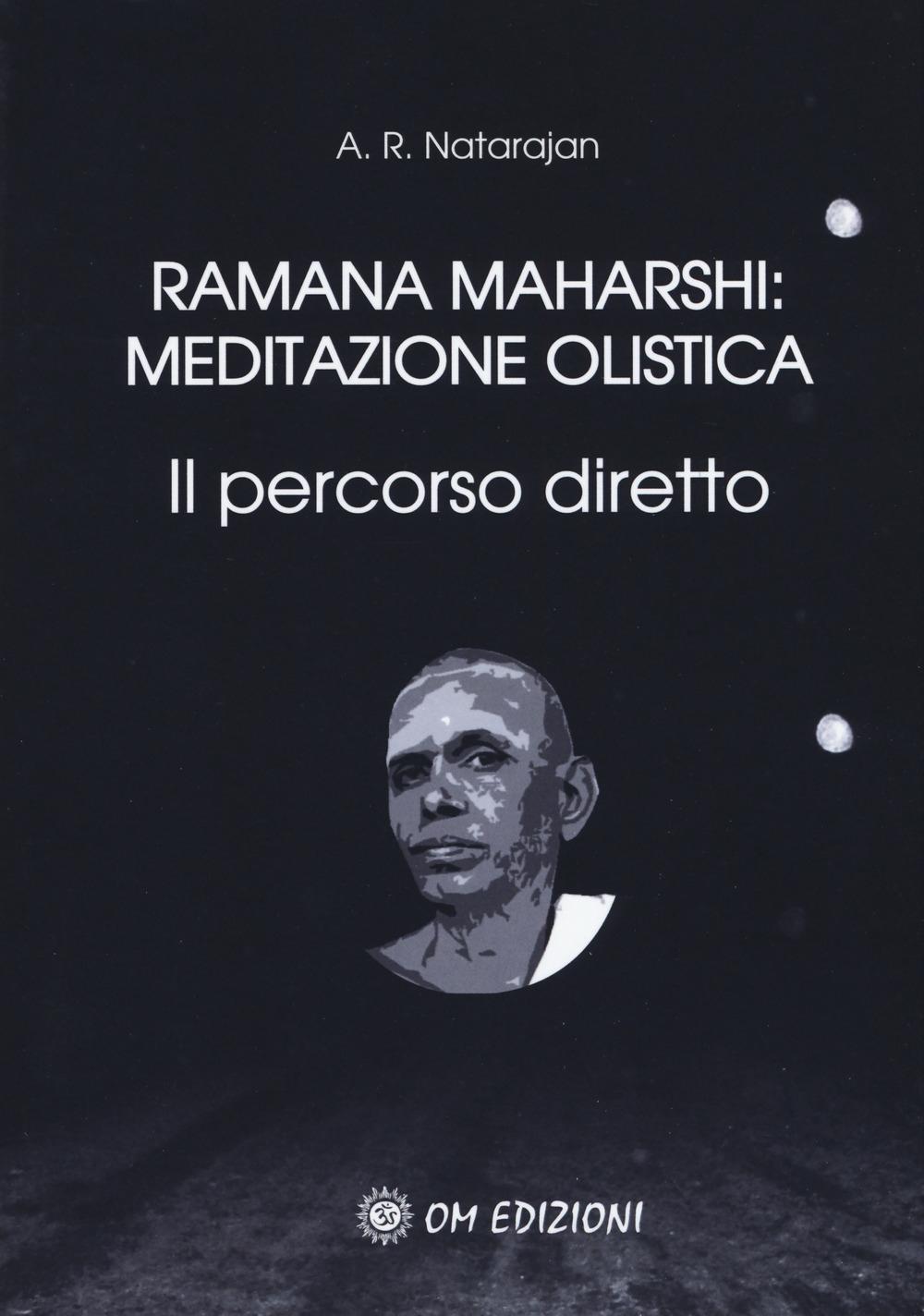 Ramana maharshi meditazione olistica. Il percorso diretto