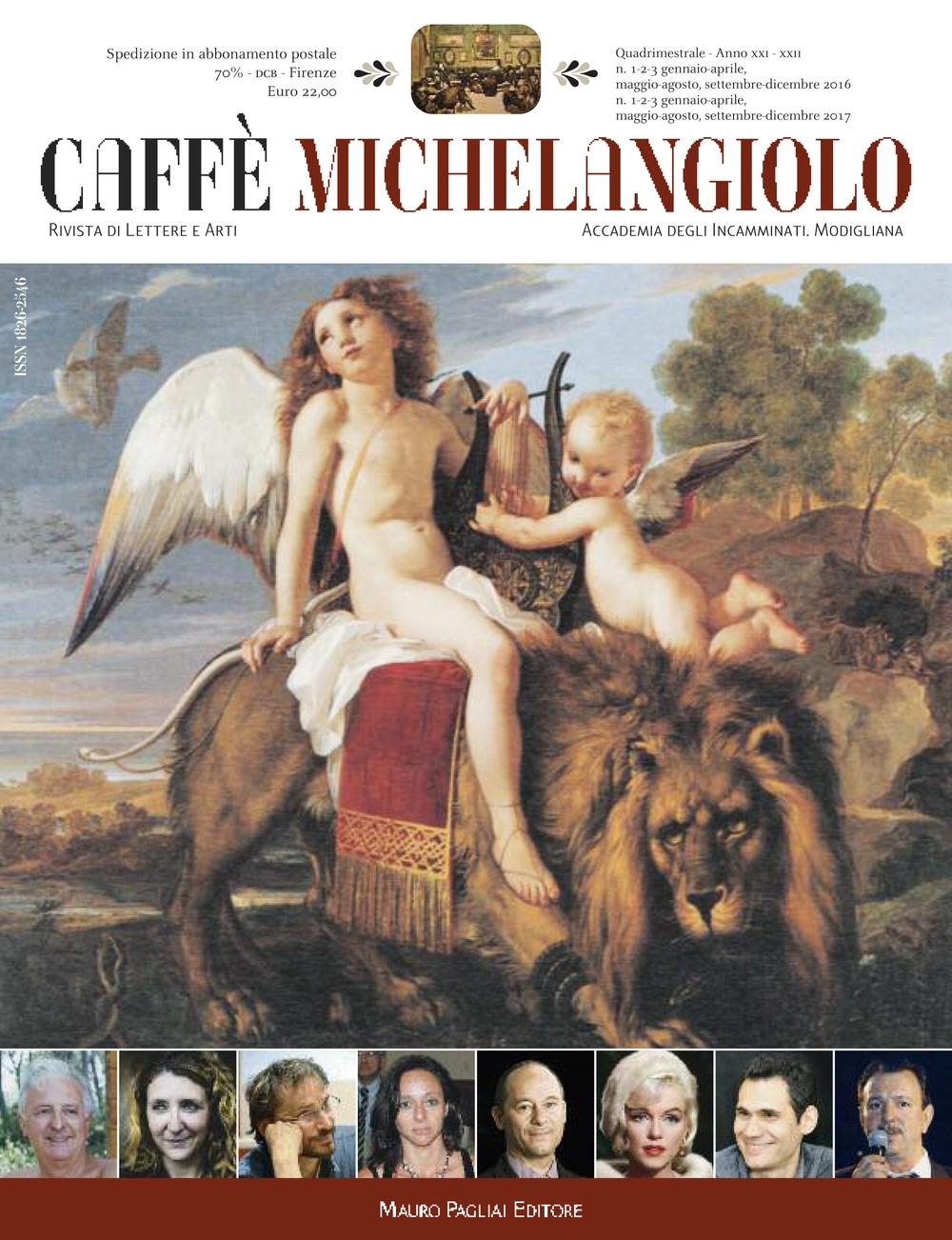 Caffe Michelangelo. Rivista di lettere e arti. Anni XXI-XXII. 2016-2017