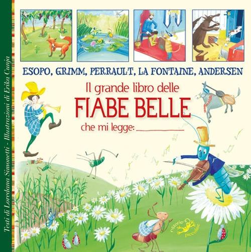 Il grande libro delle fiabe belle. Esopo, Grimm, Perrault, La Fontaine, Andersen