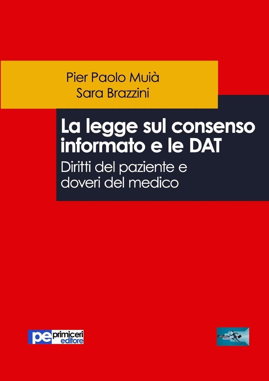 La legge sul consenso informato e le DAT. Diritti del paziente e doveri del medico