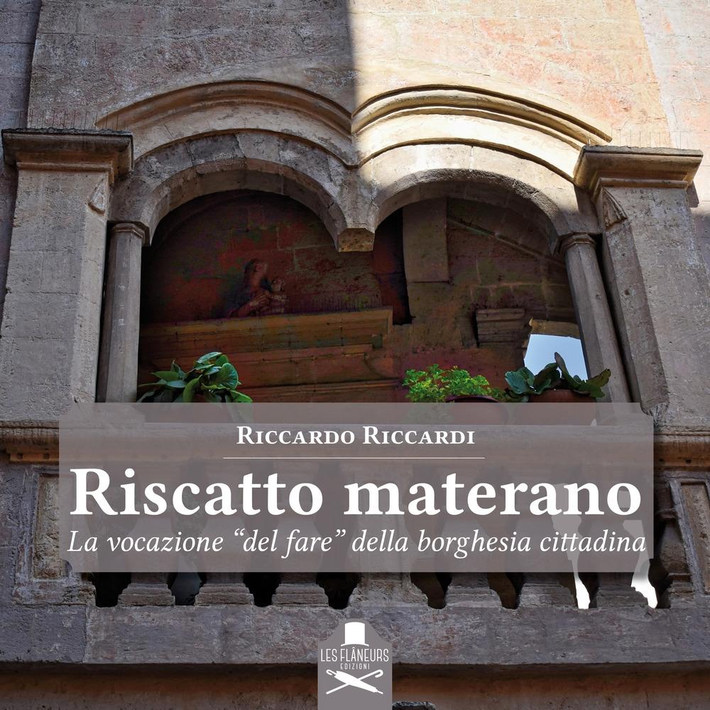 Riscatto Materano. (1806-2019) La Vocazione