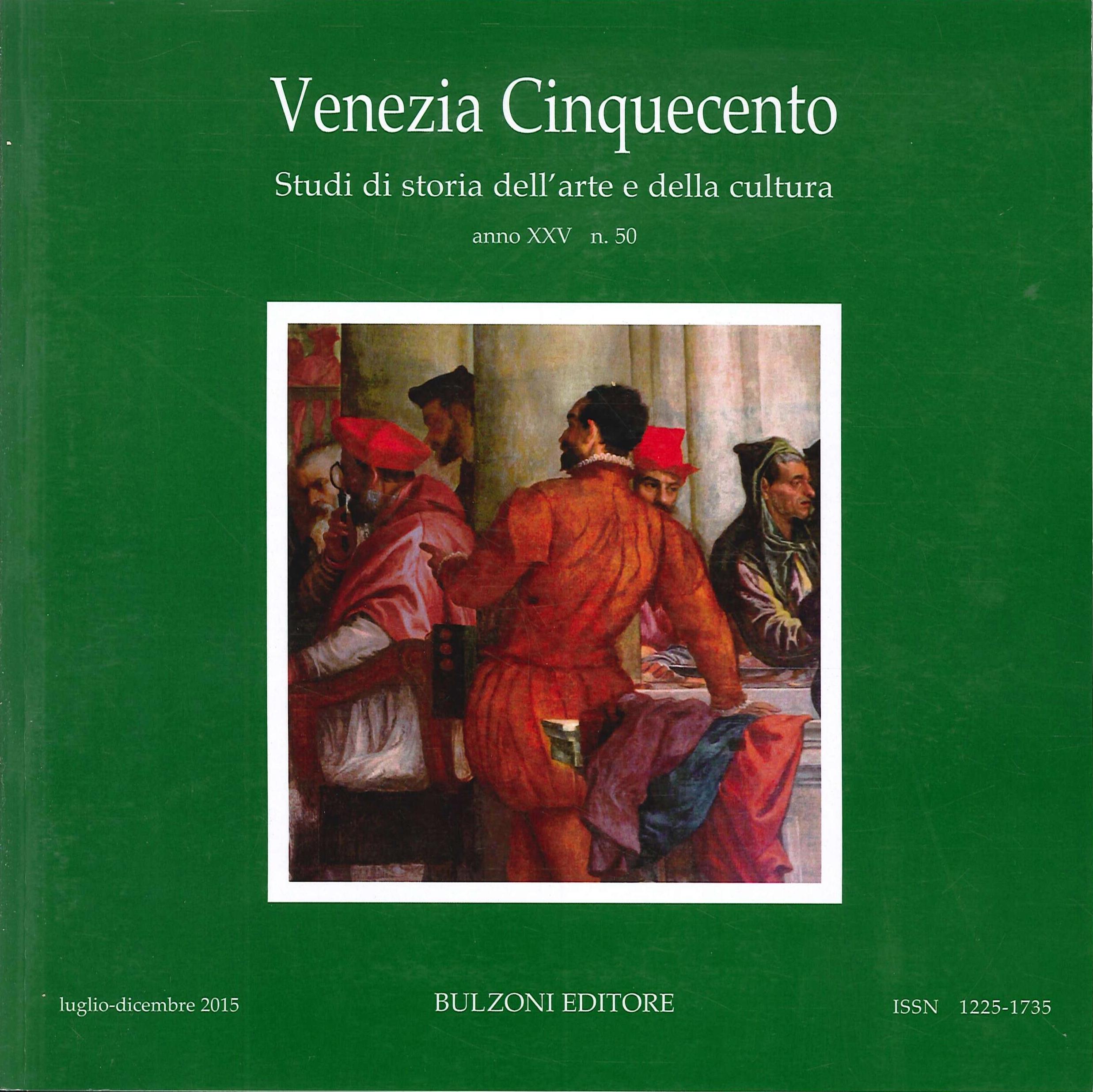 Venezia Cinquecento. Studi di storia dell'arte e della cultura. 50. XXV. 2015. Luglio-Dicembre