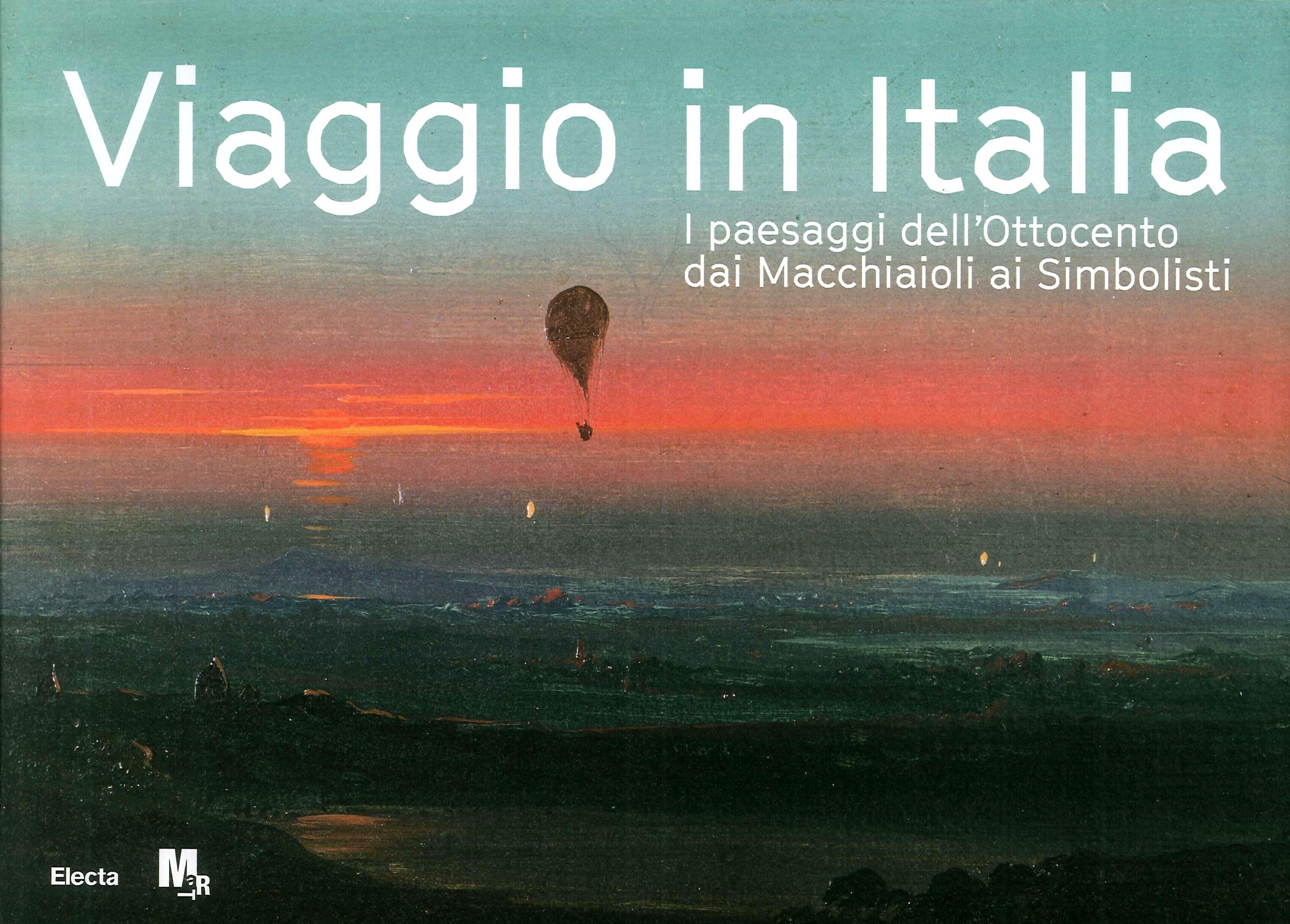 Viaggio in Italia. I paesaggi dell'Ottocento dai Macchiaioli ai Simbolisti