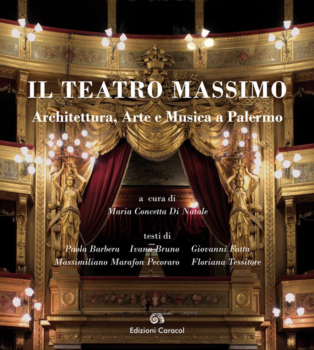 Il Teatro Massimo. Architettura, Arte e Musica a Palermo
