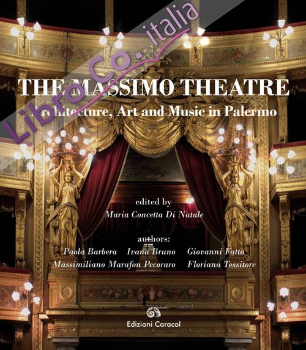 The Massimo Theatre. Architecture, Art and Music in Palermo