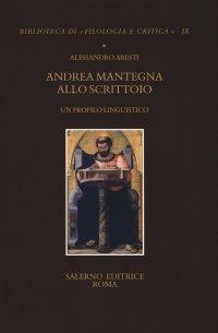 Andrea Mantegna allo scrittoio. Un profilo linguistico