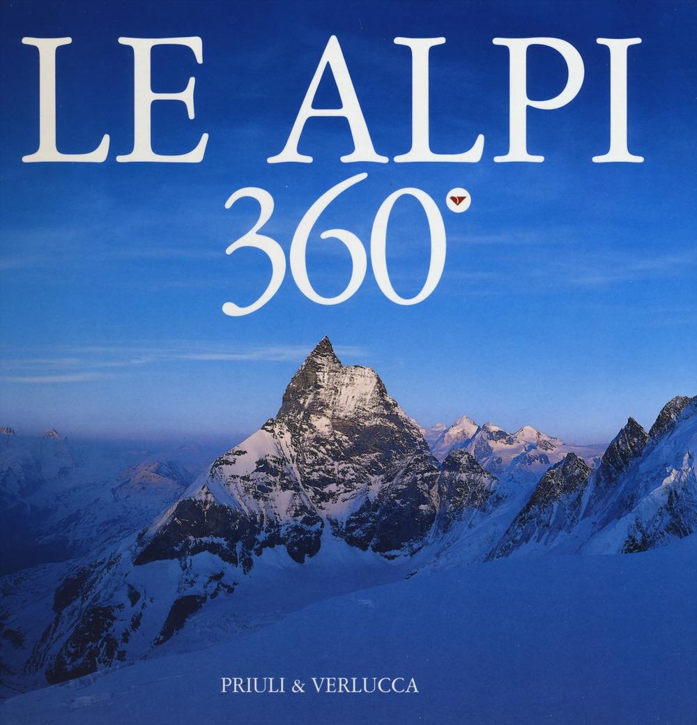 Le Alpi 360º. Ediz. italiana e inglese